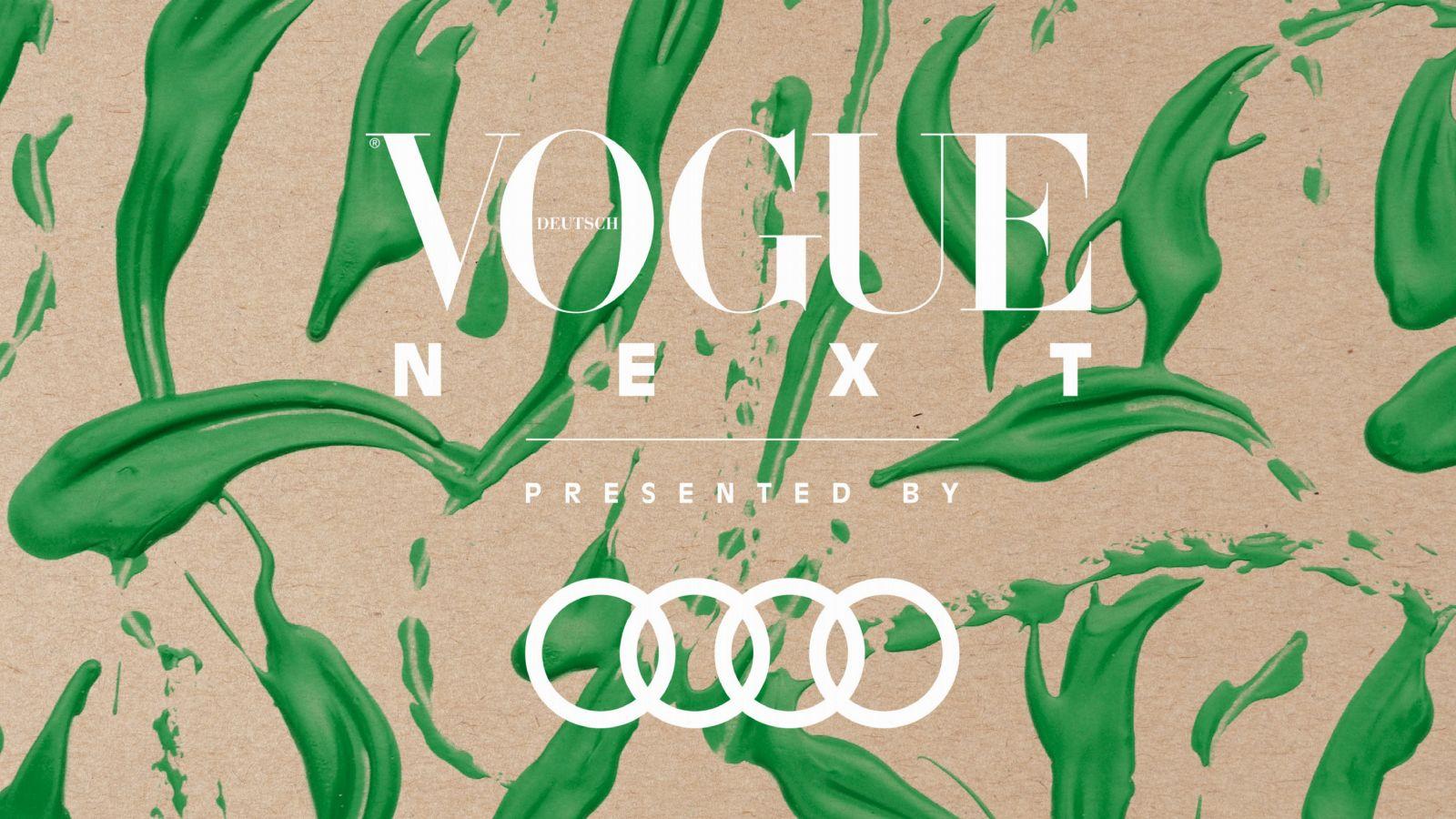 VOGUE NEXT presented by Audi: Alles, was Sie über unser neues Nachhaltigkeits-Event wissen sollten